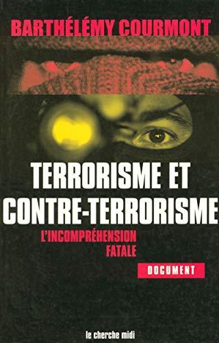 9782749100678: Terrorisme et contre-terrorisme : L'Incompréhension fatale