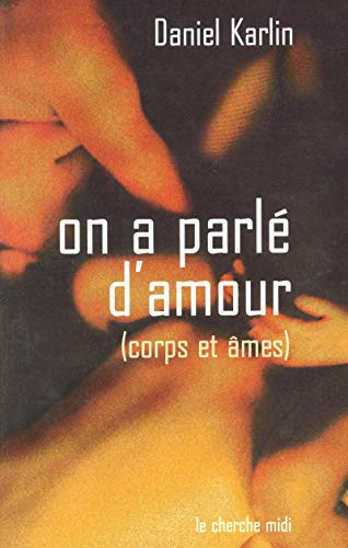 On a parlé d'amour: Corps et âmes (2749100925) by Daniel Karlin