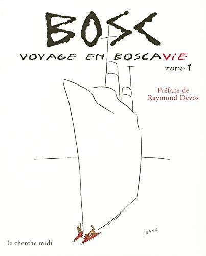 Voyage en Boscavie, tome 1 Bosc, Jean-Maurice: Bosc, Jean-Maurice et