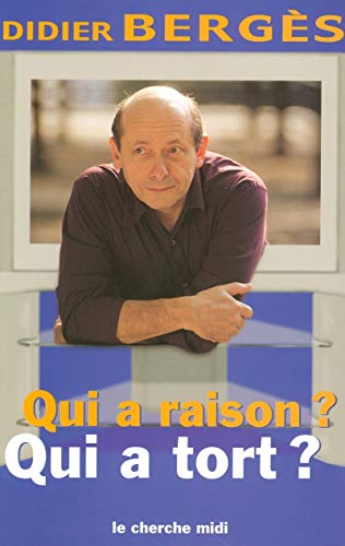9782749101682: Qui a raison? Qui a tort? (French Edition)