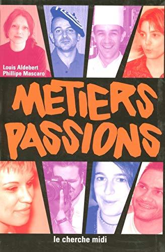 9782749101699: M�tiers passions : Pour l'orientation des jeunes vers l'artisanat