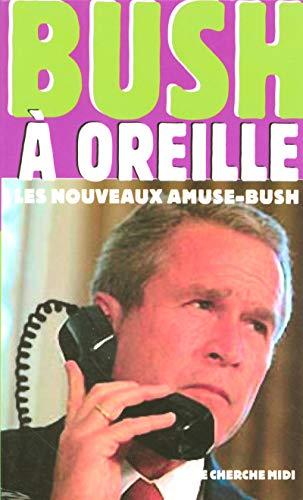 BUSH A OREILLE: Collectif,
