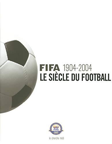 9782749102351: fifa 1904-2004, le siecle du football