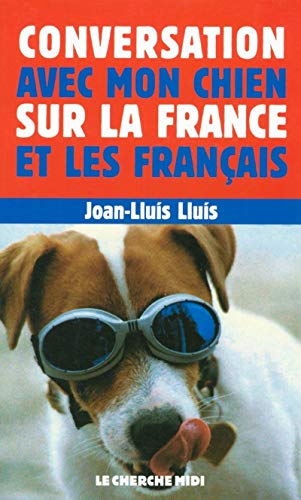 9782749102511: Conversation avec mon chien sur la France et les français