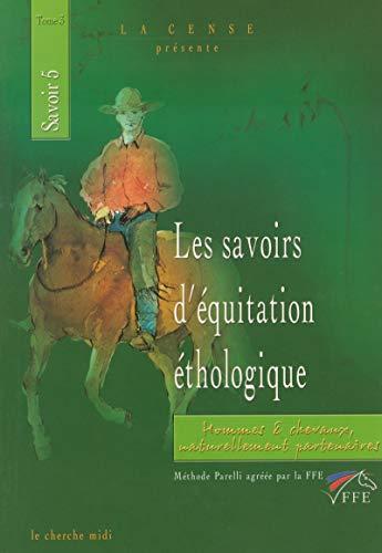 Les Savoirs d'équitation éthologique, tome 3: La Bigne, Yolaine De ; La Cense