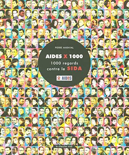 """aides x 1000 ; 1000 regards contre le sida"": Pierre Maraval, Bertrand Delanoë, Christian..."