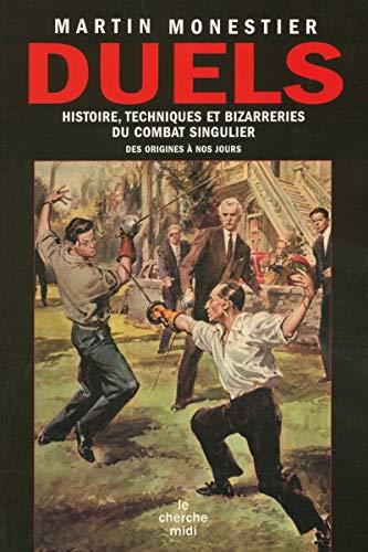 9782749103655: Duels : Histoires, techniques et bizarreries du combat singulier des origines à nos jours