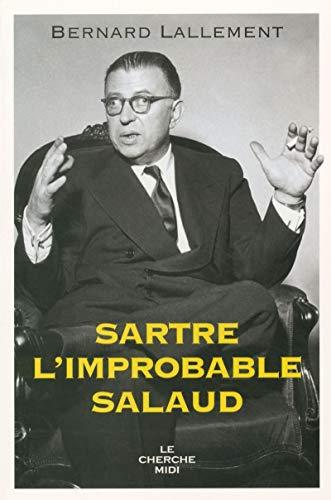 Sartre, l'improbable salaud: Lallement, Bernard