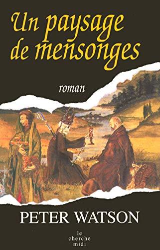 un paysage de mensonges (2749104068) by Gilles Moris-Dumoulin Peter Watson