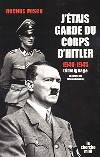 9782749105055: J'étais garde du corps d'Hitler 1940-1945 (French Edition)