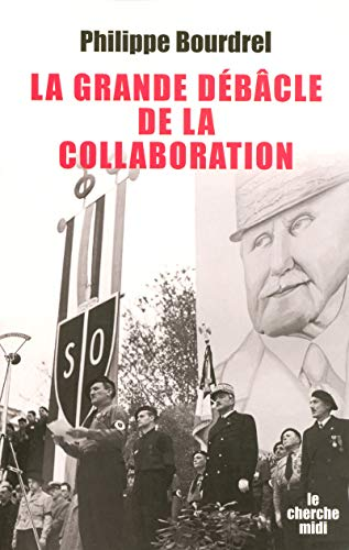9782749105482: La grande débâcle de la collaboration (French Edition)