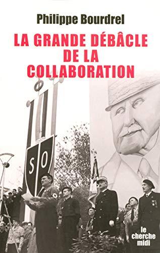 9782749105482: La grande d�b�cle de la collaboration : 1944-1948
