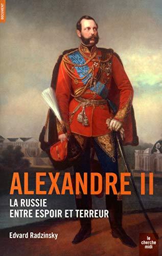 9782749105925: Alexandre II : La Russie entre espoir et terreur