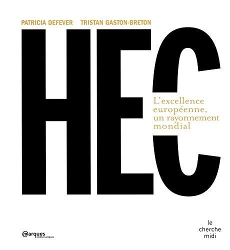 9782749108797: HEC : L'excellence européenne, un rayonnement mondial