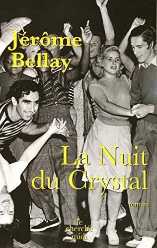 La nuit du Crystal: Bellay, Jérôme
