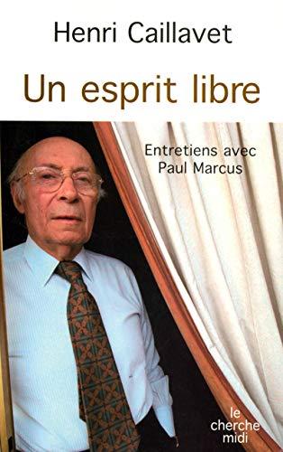 Un esprit libre (Documents): Caillavet, Henri; Marcus,