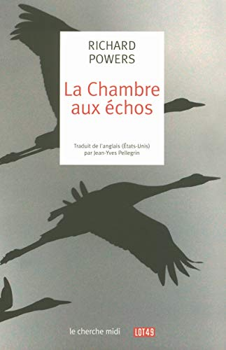 La chambre aux échos (9782749109374) by Jean-Yves Pellegrin Richard Powers
