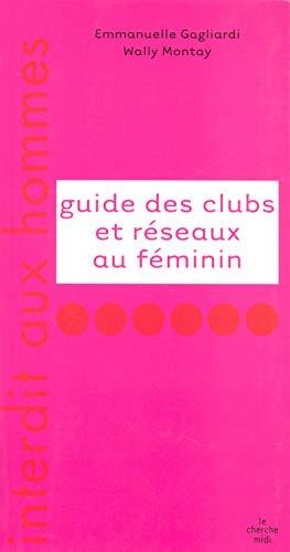9782749110073: Guide des clubs et réseaux au féminin