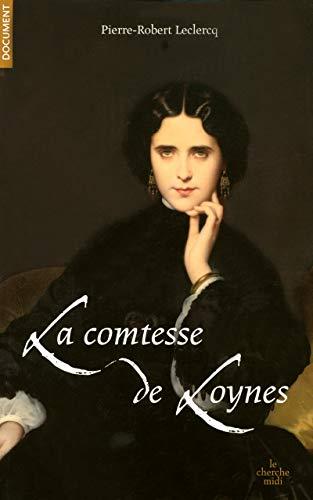 La comtesse de Loynes: Du Second Empire à l'Action française De Dumas père et fils à Proust (2749110718) by [???]