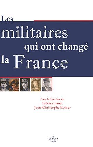9782749111438: Les militaires qui ont changé la France