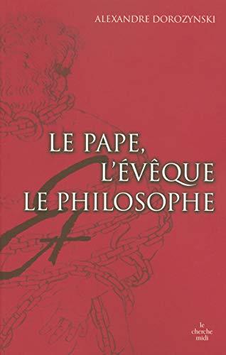 9782749111513: Le pape, l'évêque et le philosophe