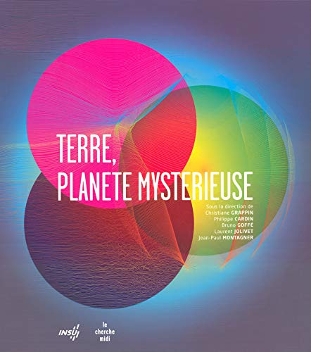 Terre, planète mystérieuse (French Edition): Christiane Grappin