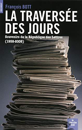 La traversée des jours: Bott, François