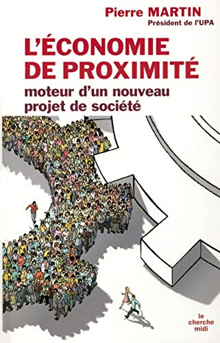 9782749113883: L'économie de proximité, moteur d'un nouveau projet de société