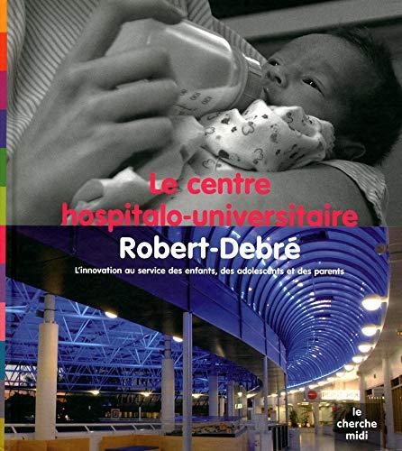 Le Centre hospitalo-universitaire Robert-Debré: Christine Girier-Diebolt, Clara Delpas