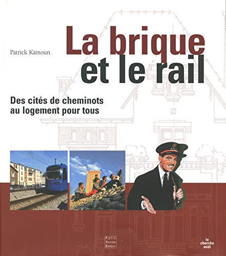 9782749115047: La brique et le rail