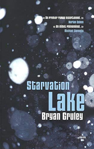 Starvation Lake (French Edition): Bryan Gruley