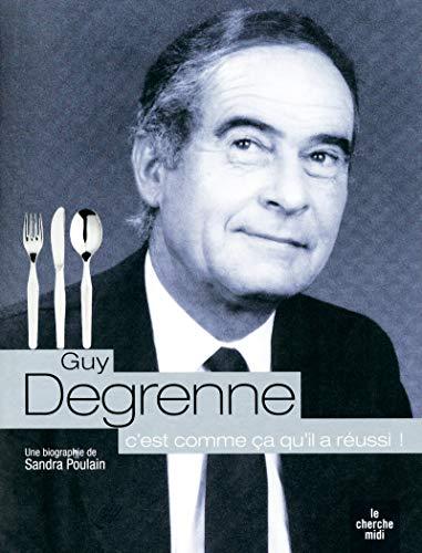 9782749115740: Guy Degrenne, c'est comme �a qu'il a r�ussi !