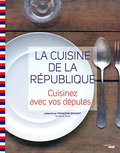 9782749116136: La cuisine de la République : Cuisinez avec vos députés !