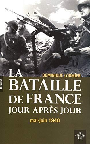 9782749116358: La bataille de France jour après jour (French Edition)