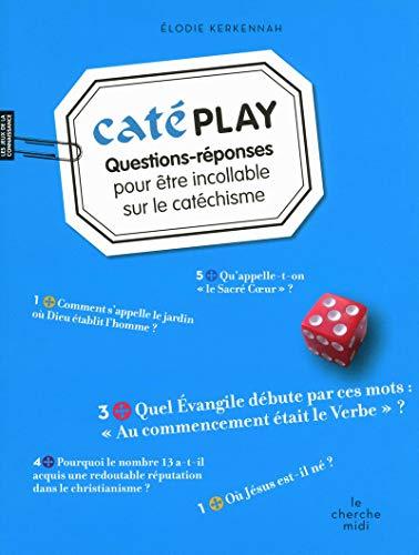 9782749116914: Cat�PLAY : Questions-r�ponses pour �tre incollable sur le cat�chisme