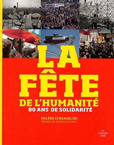 La fête de l'humanité : 80 ans de solidarité: Val�re Staraselski
