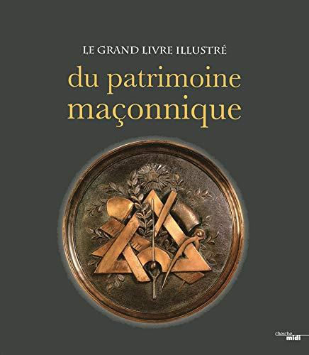 Le grand livre illustré du patrimoine maçonnique: Ludovic Marcos