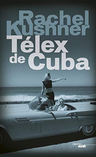 Télex de Cuba: Kushner, Rachel