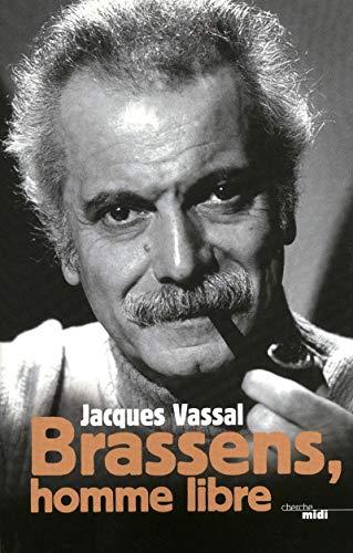 Brassens, homme libre (French Edition): Jacques Vassal