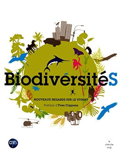 Biodiversité : Nouveaux regards sur le vivant: Anne-Caroline Prévot-Julliard; Collectif;