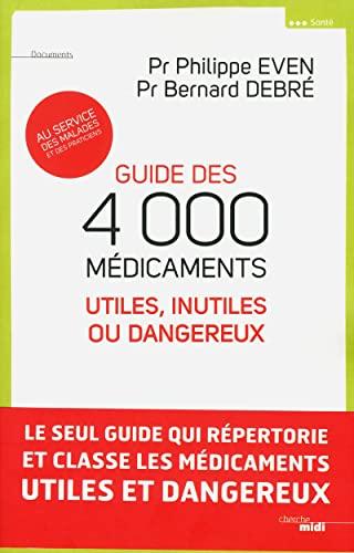 le guide des médicaments: Bernard Debré