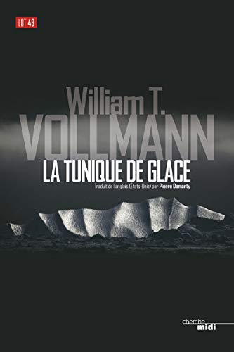 La tunique de glace: William T. Vollmann