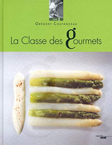 la classe des gourmets t.2: Grégory Coutanceau