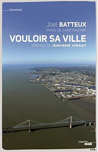 9782749123295: Saint-Nazaire, vouloir sa ville
