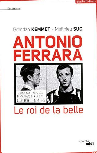 9782749124612: Antonio Ferrara : Le roi de la belle