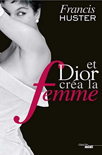 9782749127972: Et Dior créa la femme