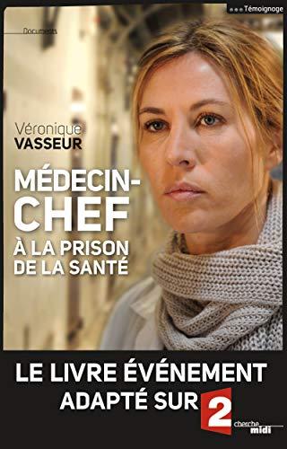 9782749128641: Médecin-chef à la prison de la Santé (nouvelle édition)