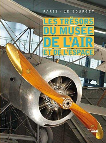 Les trésors du musée de l'air et de l'espace: Jacques Arnould