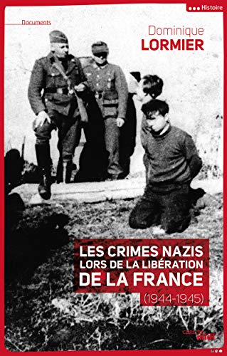 9782749129983: Les crimes nazis lors de la Lib�ration de la France