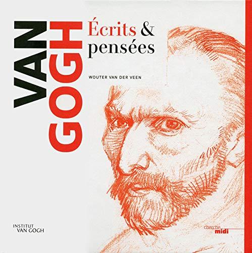 Van Gogh : Ecrits & Pensees: Wouter Van der Veen